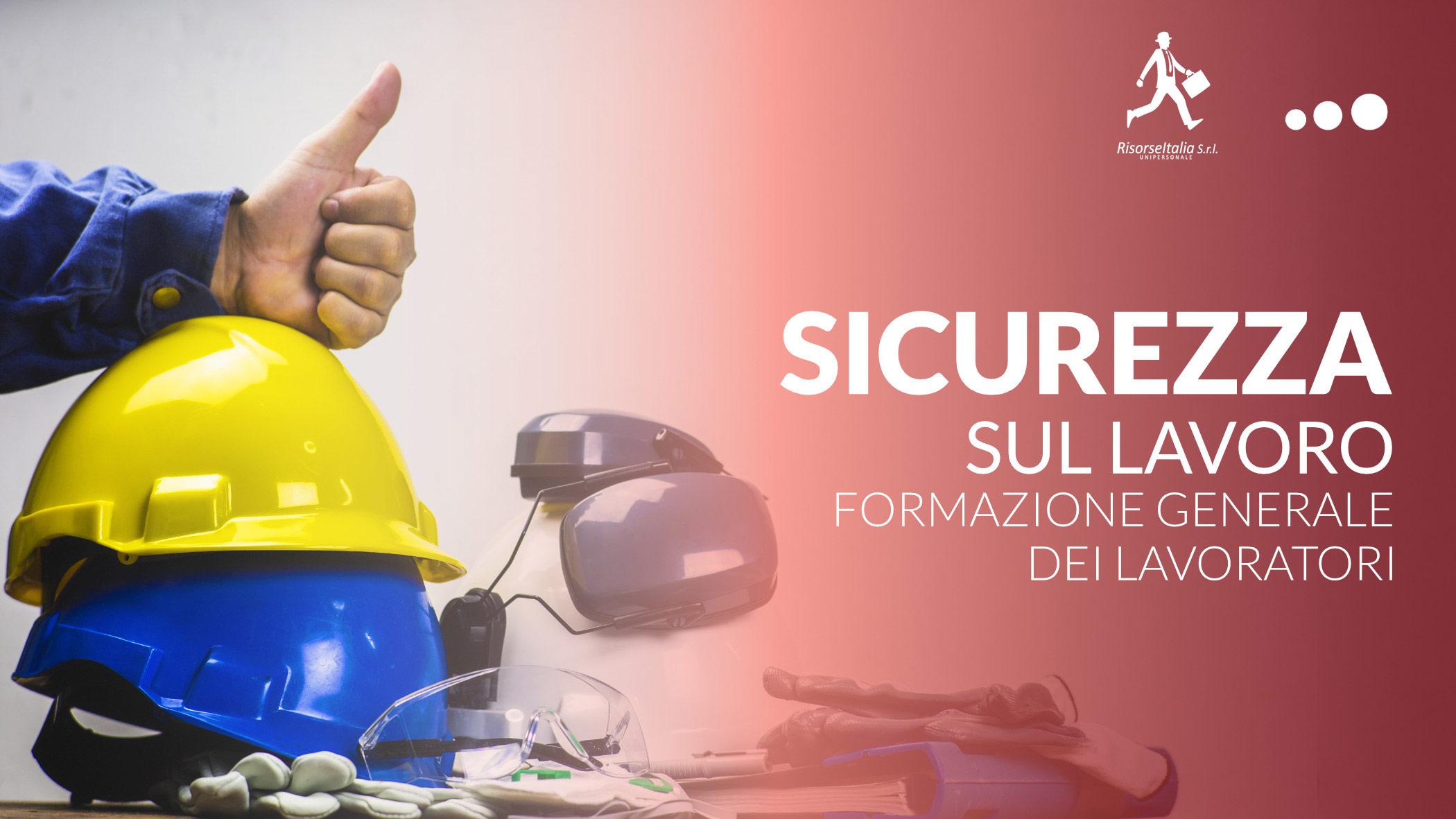 Sicurezza sul lavoro, formazione generale dei lavoratori