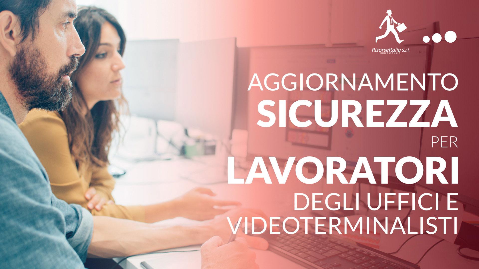 Aggiornamento per lavoratori degli uffici e videoterminalisti